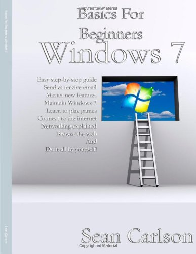 Basics For Beginners Windows 7: Carlson, Sean