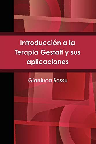 Introduccion a La Terapia Gestalt Y Sus: Gianluca Sassu