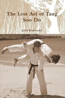 9780557150014: The Lost Art of Tang Soo Do