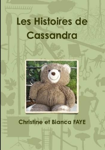 9780557150052: Les Histoires De Cassandra (French Edition)