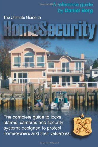 Ultimate Guide to Home Security (9780557153596) by Daniel Berg