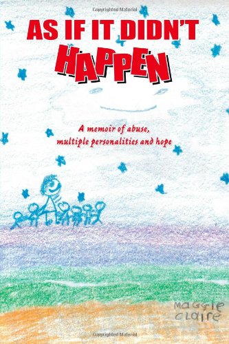 9780557155019: As If It Didn't Happen: A Memoir of Abuse, Multiple Personalities, and Hope