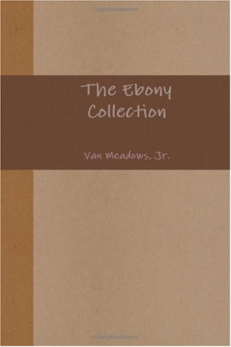 9780557158867: The Ebony Collection