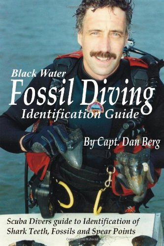 Fossil Diving Identification Guide (9780557159079) by Daniel Berg
