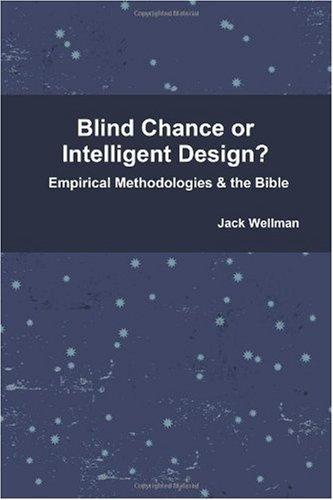 9780557161300: Blind Chance or Intelligent Design? , Empirical Methodologies & the Bible