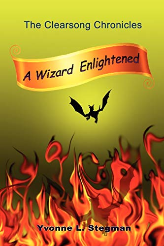 9780557164851: A Wizard Enlightened Book One of The Clearsong Chronicles