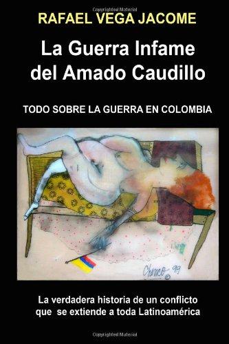 9780557168682: LA GUERRA INFAME DEL AMADO CAUDILLO