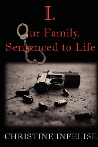 9780557175833: I. Our Family, Sentenced to Life