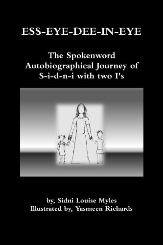 ESS-EYE-DEE-IN-EYE; the Spokenword Autobiographical Journey of S-i-d-n-I with two I?s; Signed. *: ...