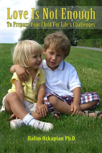 9780557186471: Love Is Not Enough - To Prepare Your Child For Life's Challenges