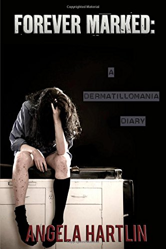 9780557188543: Forever Marked: A Dermatillomania Diary