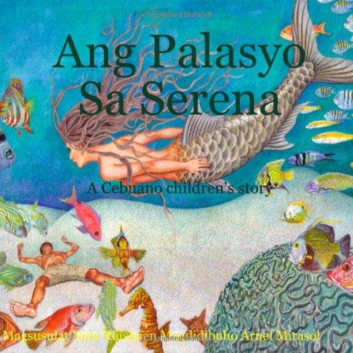 9780557199464: Ang Palasyo Sa Serena: A Cebuano Children's Story