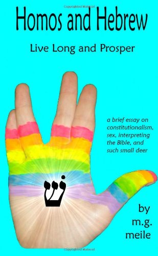 Homos and Hebrew: Live Long and Prosper: meile, m. g.