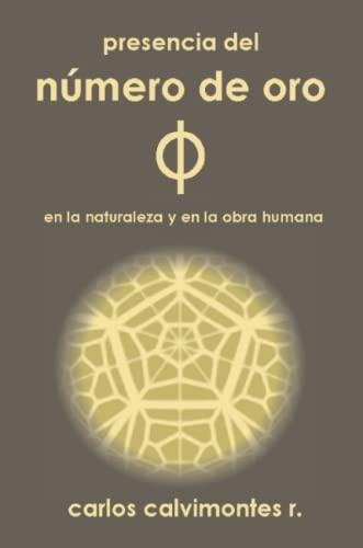 Presencia Del Numero De Oro (Paperback): Carlos Calvimontes Rojas