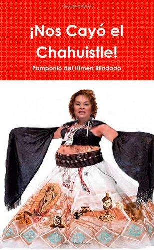 9780557214761: �Nos Cay� el Chahuistle!