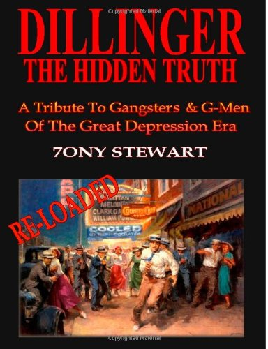 9780557219278: DILLINGER, THE HIDDEN TRUTH - RELOADED