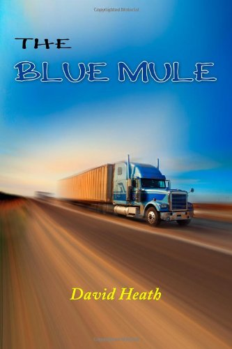The Blue Mule (Paperback): David Heath