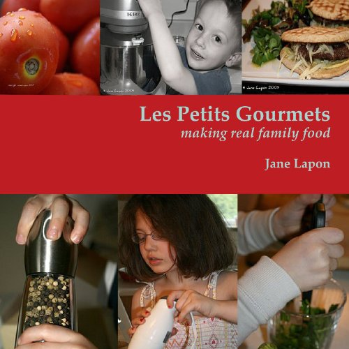 9780557223381: Les Petits Gourmets - Making Real Family Food