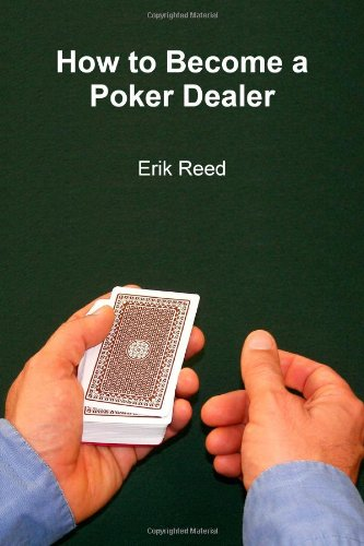 9780557224074: How to Become a Poker Dealer