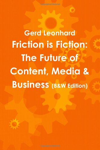9780557224548: Friction is Fiction: The Future of Content, Media & Business (Black & White Edition)