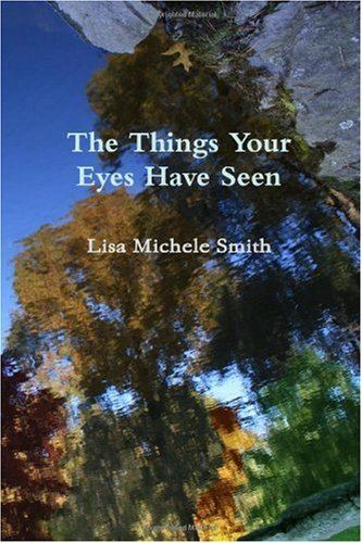 9780557225590: The Things Your Eyes Have Seen