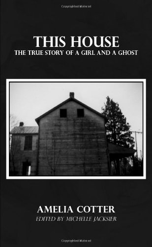 9780557226924: This House: The True Story Of A Girl And A Ghost