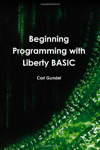 9780557228119: Beginning Programming with Liberty BASIC