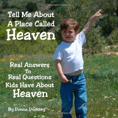 9780557238200: Tell Me About A Place Called Heaven