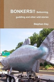 9780557240258: BONKERS!! Ballooning, guddling and other wild stories