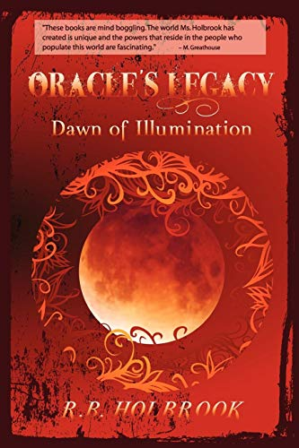 9780557240678: Oracle's Legacy: Dawn of Illumination