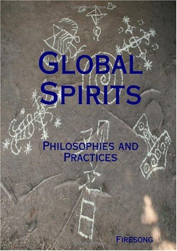 9780557247066: Global Spirits: Philosophies and Practices