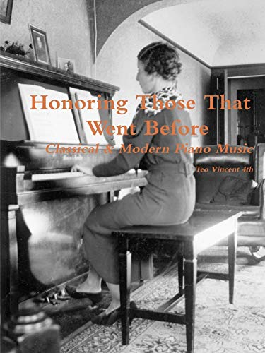 9780557250035: Honoring Those That Went Before, Classical & Modern Piano Music