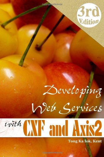 9780557254323: Developing Web Services with Apache CXF and Axis2 (3rd edition)