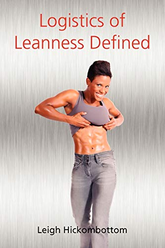 9780557254422: Logistics Of Leanness Defined