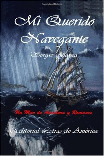 Mi Querido Navegante (Spanish Edition): Garza, Sergio