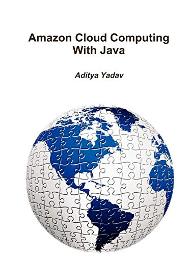 Amazon Cloud Computing with Java: Aditya Yadav