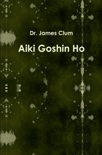 Aiki Goshin Ho: James Clum