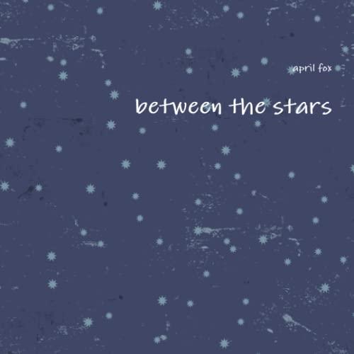between the stars: fox, april