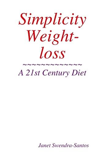 9780557266784: Simplicity Weight-loss/ A 21st Century Diet
