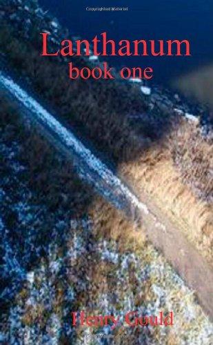9780557274710: Lanthanum : Book One