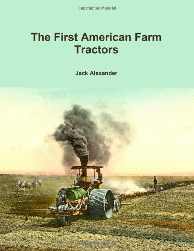 The First American Farm Tractors: Alexander, Jack