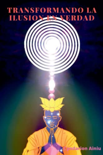 9780557285020: Transformando la Ilusi�n en Verdad