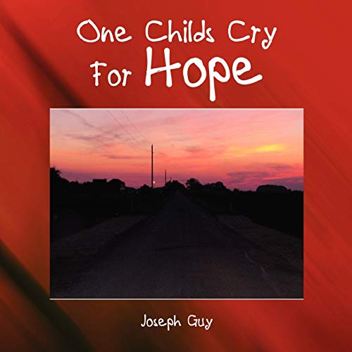 One Childs Cry For Hope: Joseph Guy