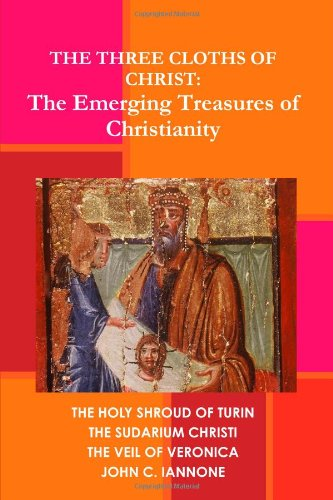 9780557290000: The Three Cloths of Christ: The Emerging Treasures of Christianity