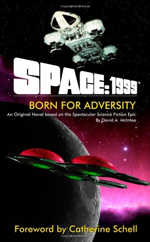 9780557293711: Space:1999 Born for Adversity