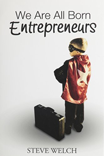 9780557297092: We Are All Born Entrepreneurs