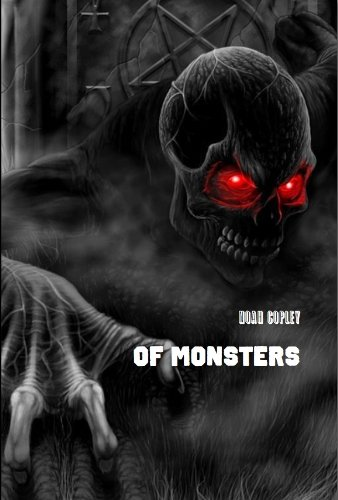 9780557298785: Of Monsters