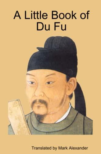 9780557299874: A Little Book of Du Fu