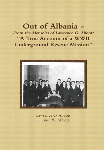 9780557303359: Out of Albania - A True Account of a WWII Underground Rescue Mission