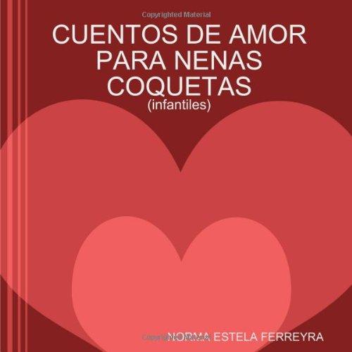 9780557303557: Cuentos De Amor Para Nenas Coquetas